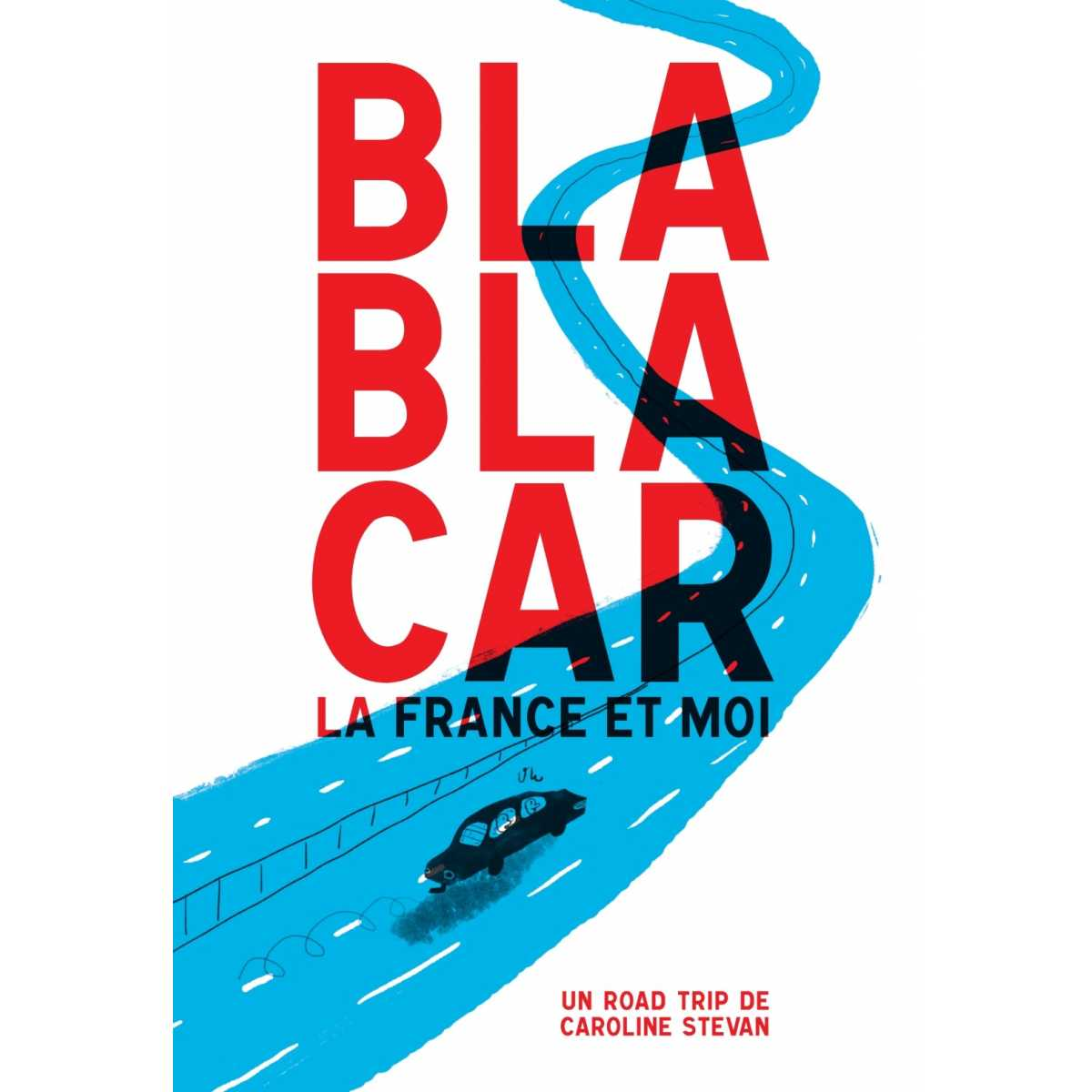 BlaBlaCar, la France et moi - Helvetiq - Livres - HELV08